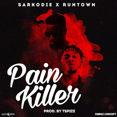 Music download :Sarkodie Painkiller featuring Runtown